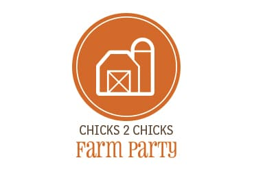 Chicks2Chicks Farm Party