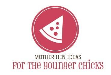 Mother Hen Ideas for the Younger Chicks
